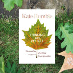 Kate Humble Thinking on My Feet