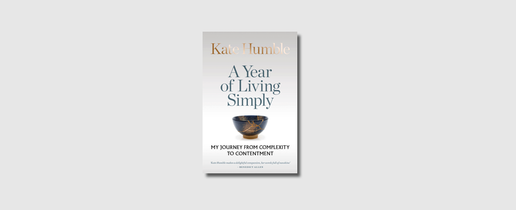 A Year of Living Simply by Kate Humble